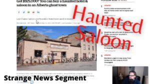 Haunted Saloon For Sale in Alberta Canada   Strange News Segment