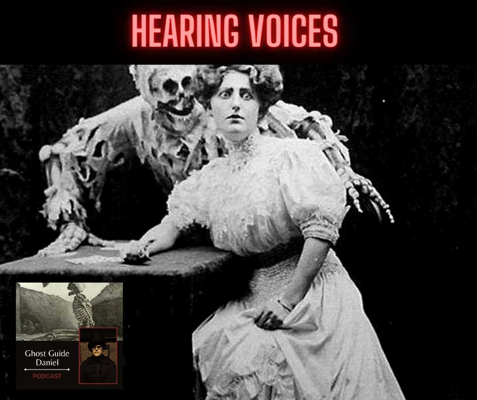 Hearing Ghost Voices - Ghost Guide Daniel Podcast