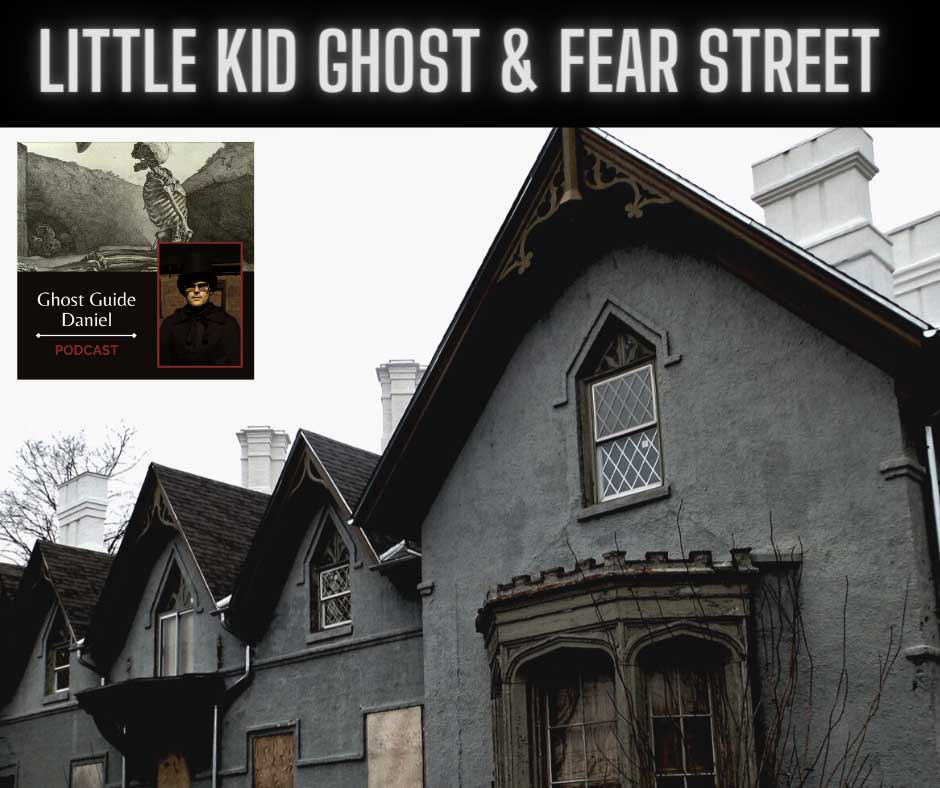 Auchmar Masnion Little Kid Ghost, Fear Street throughts - Ghost Guide Daniel Podcast