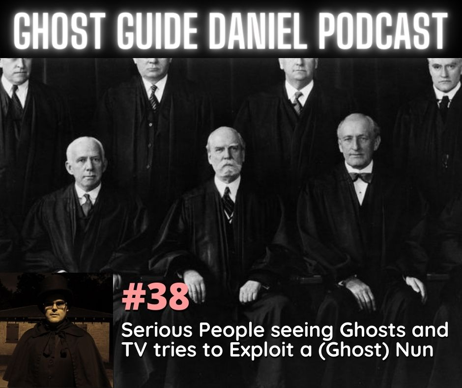 Podcast - Serious People seeing Ghosts and TV tries to Exploit a (Ghost) Nun