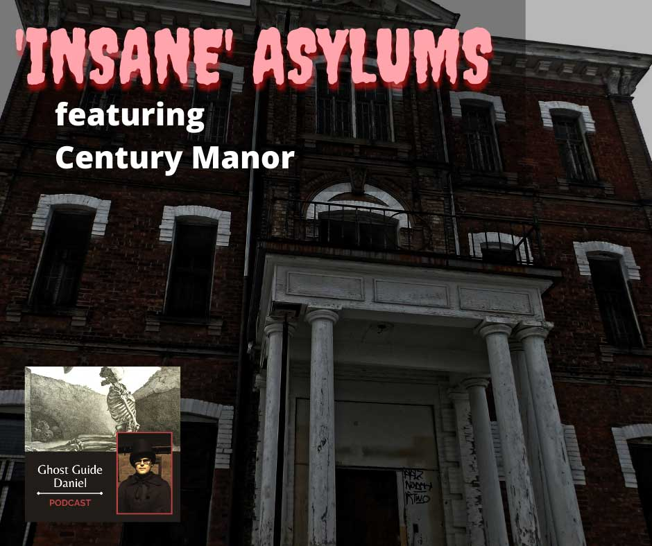 Haunted Asylum - Ghost Guide Daniel Podcast